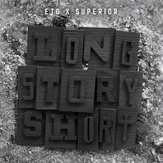 Eto X Superior - Long Story Short (2019)