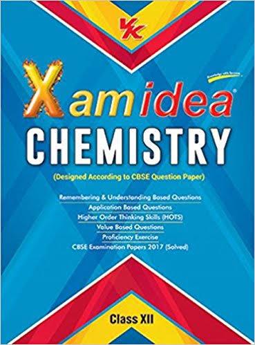CHEMISTRY  CLASS 12 BY XAM IDEA