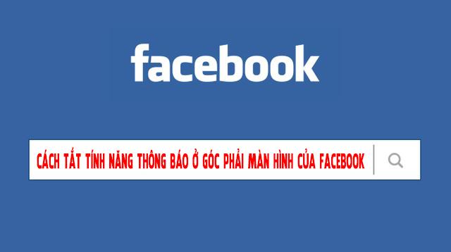 Cách tắt tính năng thông báo ở góc phải màn hình của Facebook