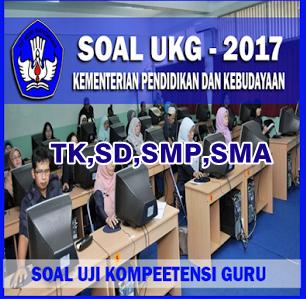 Kumpulan Soal Persiapan UKG 2017 Guru TK,SD,SMP,SMA Plus Pembahasannya