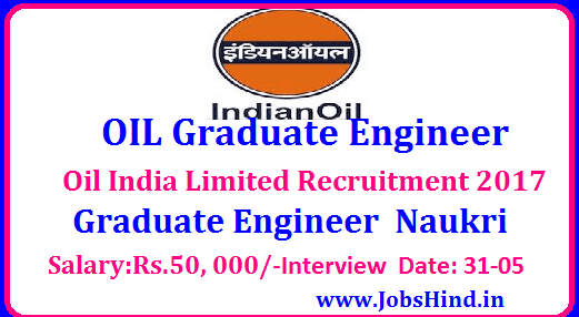 OIL Graduate Engineer Recruitment 2017