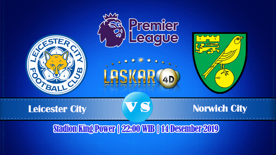 Prediksi Pertandingan Leicester City vs Norwich City 14 Desember 2019