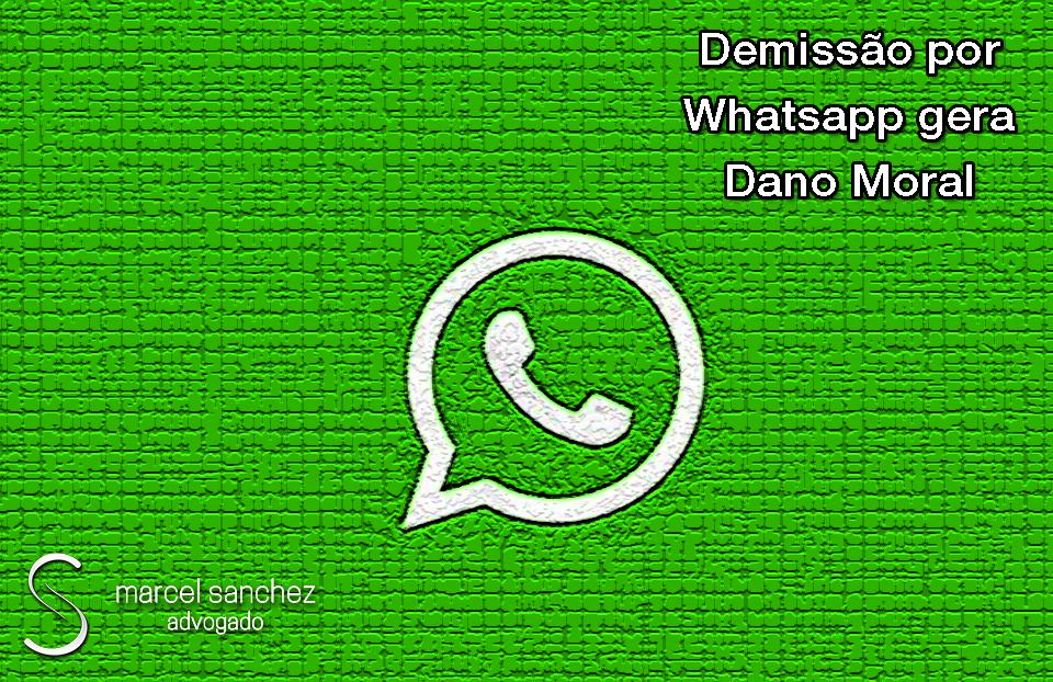 Demissão por Whatsapp Gera Danos Morais