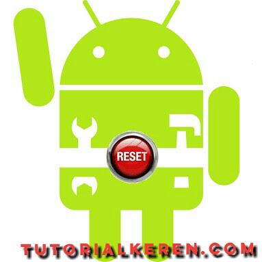 Hindari Dampak Buruk Setelah Mereset Data Pabrik Hp Android