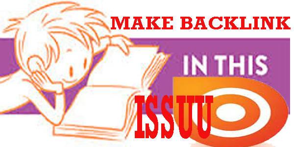 Cara Membuat dan Mendapatkan Backlink ISSUU Gratis Berkualitas Terbaru
