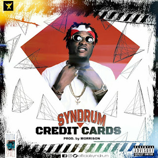 Music: Syndrum - Credit Cards | @officialSyndrum
