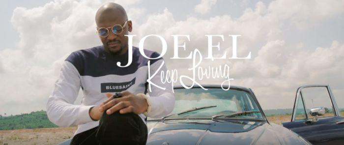 DOWNLOAD VIDEO: Joe EL – Keep Loving