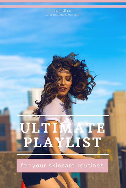 The ultimate skincare routine playlist || Playlist para las rutinas de belleza