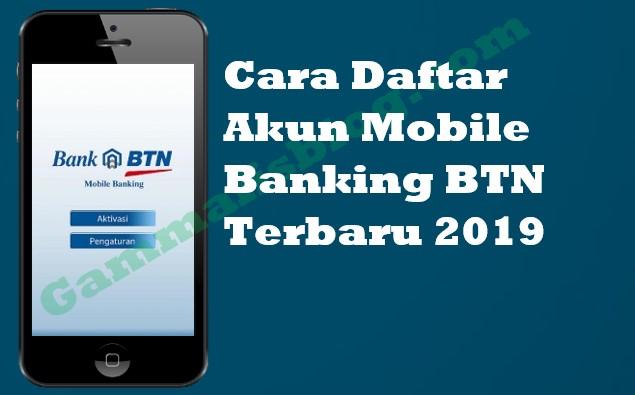 Cara Daftar Akun Mobile Banking BTN Terbaru 2019