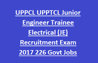 UPPCL UPPTCL Junior Engineer Trainee Electrical (JE) Recruitment Exam Notification 2017 226 Govt Jobs Online