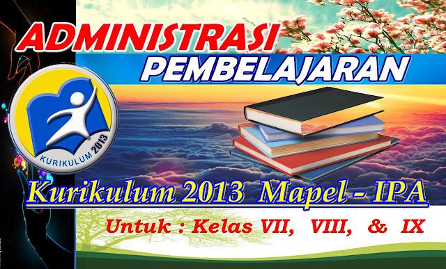 ADMINISTRASI PEMBELAJARAN KURIKULUM 2013 KELAS VII, VIII, DAN IX