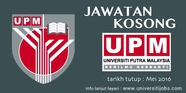 Jawatan Kosong Universiti Putra Malaysia Terkini Mei 2016