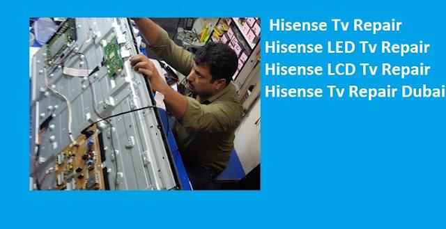 Hisense LED Tv Repair Dubai,Hisense Tv Repair Dubai,