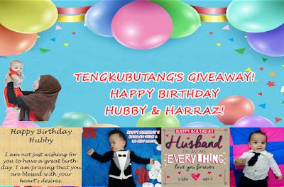 TENGKUBUTANG'S GIVEAWAY! HAPPY BIRTHDAY HUBBY AND HARRAZ!