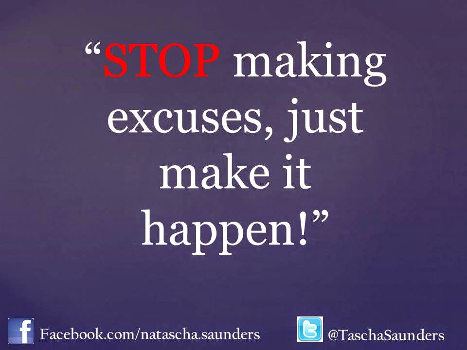 """The Youth Career Coach Inc. : #Quotes """"Stop Making Excuses"""