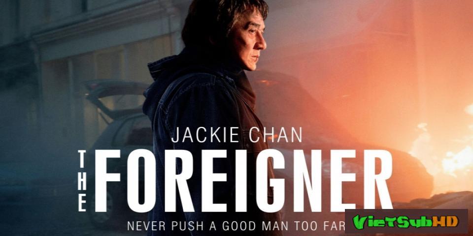 Phim Kẻ Ngoại Tộc VietSub HD | The Foreigner 2017