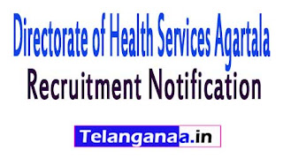 Directorate of Health Services AgartalaGovernment of Tripura Recruitment Notification 2017