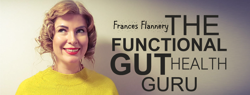 The Functional Gut Health Guru - Frances Flannery