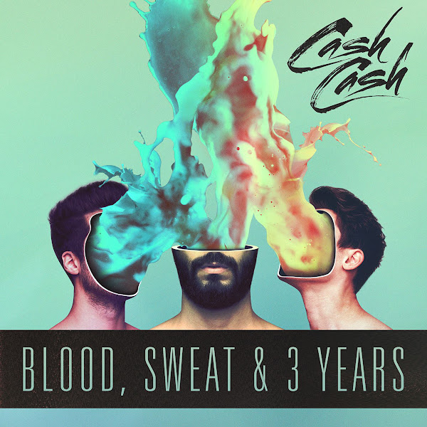 Cash Cash - Blood, Sweat & 3 Years Cover