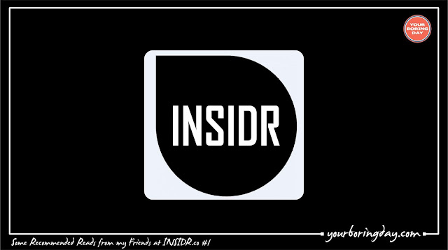 Some Recommended Reads from my Friends at INSIDR.co #1