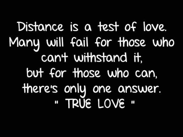 Distance is a test of love inspirational love quotes