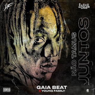 Gaia Beat & Young Family - Não Tamus Juntos (Afro Trap) 2020