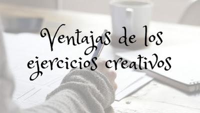 Cinco ventajas de los Ejercicios Creativos