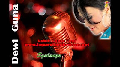Download Lagu Lebih Lama Lagi - Dewi Guna