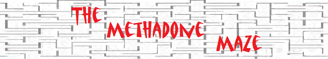 The Methadone Maze