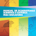 Manual de Ecossistemas Marinhos e Costeiros para Educadores