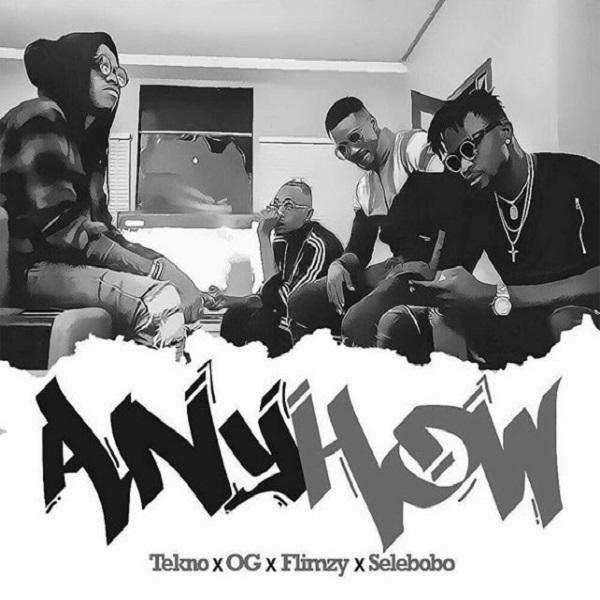 Tekno Feat. OG, Flimzy & Selebobo - Anyhow (Afro Beat) [Download]