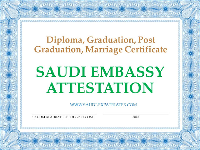 SAUDI EMBASSY CERTIFICATE ATTESTATION PROCEDURE
