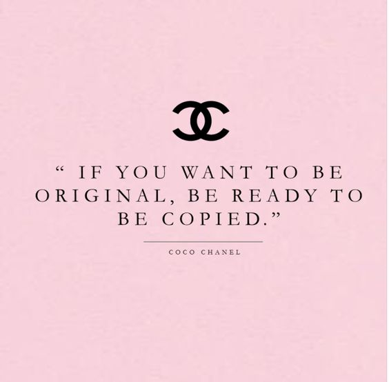 """if you want to be original, be ready to be copied."" Coco Chanel {Cool Chic Style Fashion}"