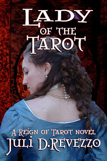 Lady of the Tarot by Juli D. Revezzo, Gothic romance, historical romance, tarot,  French Revolution,18th century Europe, Reign of Terror, fantasy romance