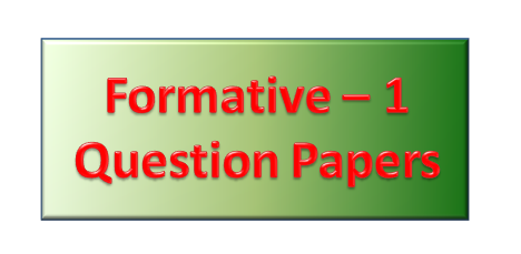 Formative-1 Question Papers (www.naabadi.net)