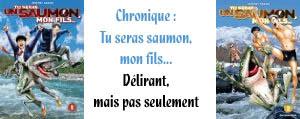 http://blog.mangaconseil.com/2017/07/chronique-serie-tu-seras-saumon-mon-fils.html