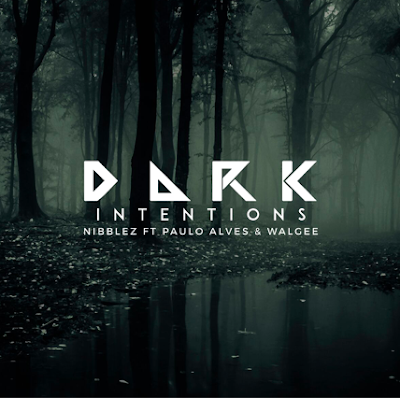 Nibblez ft Paulo Alves & Walgee - Dark Intentions (Mastered)