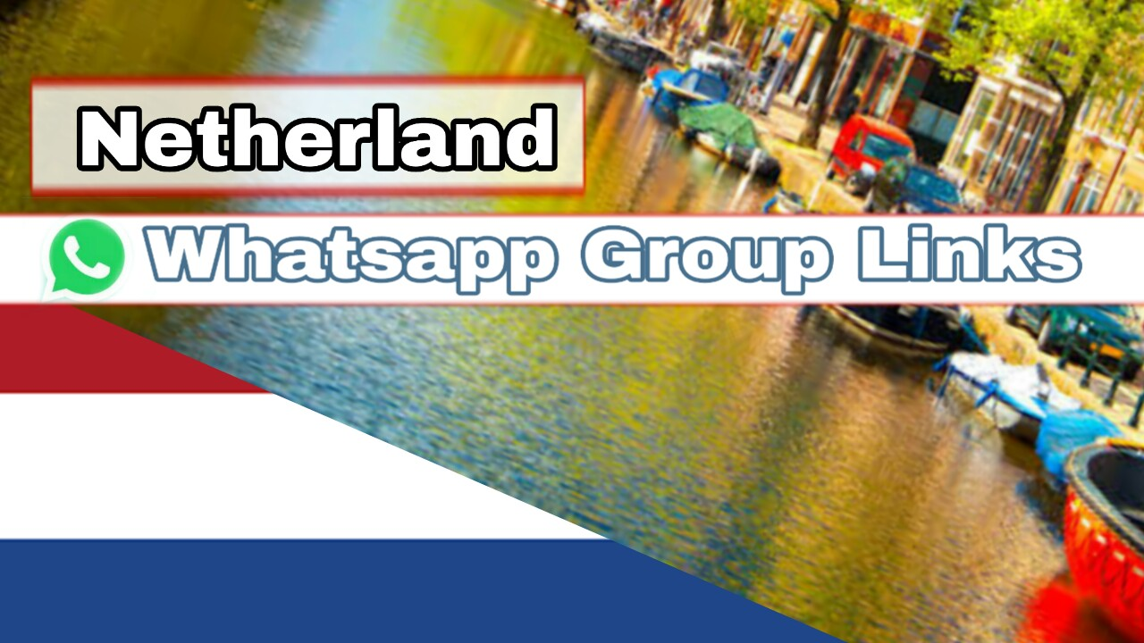Netherland Whatsapp Groups join - Group Links