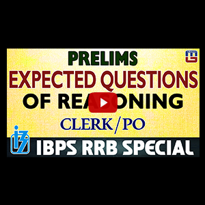 Expected Questions | Reasoning | PRELIMS | Clerk / PO | IBPS RRB Special 2017