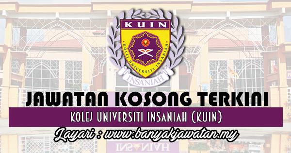 Jawatan Kosong 2017 di Kolej Universiti Insaniah (KUIN) www.banyakjawatan.my