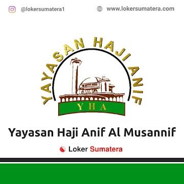 Lowongan Kerja Medan: Yayasan Haji Anif Al Musannif Mei 2021