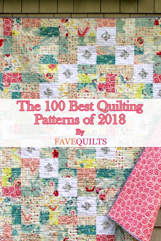 100 Best Quilting Patterns of 2018 collected By Jennifer Hendrix of FaveQuilts