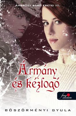 Böszörményi Gyula – Ármány és kézfogó (Ambrózy báró esetei 3.) megjelent a Könyvmolyképző Kiadó gondozásában a Vörös Pöttyös könyvek sorozatban