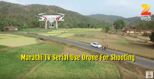 First time in Marathi - TV Serial use Drone For Shooting