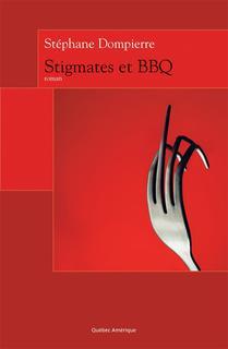 Stéphane Dompierre Stigmates et BBQ