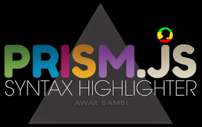 Cara Memasang Prism Syntax Highlighter di Blogger terbaru 2016