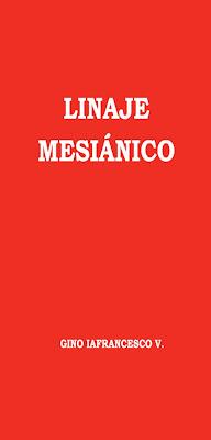Gino Iafrancesco V.-Linaje Mesiánico-