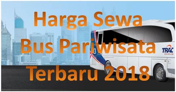 Harga Sewa Bus Pariwisata Terbaru 2018