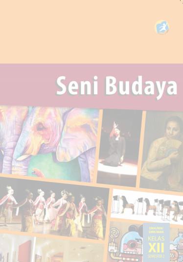 Download Buku Siswa Kurikulum 2013 SMA SMK MAN Kelas 12 Seni Budaya Semester 2