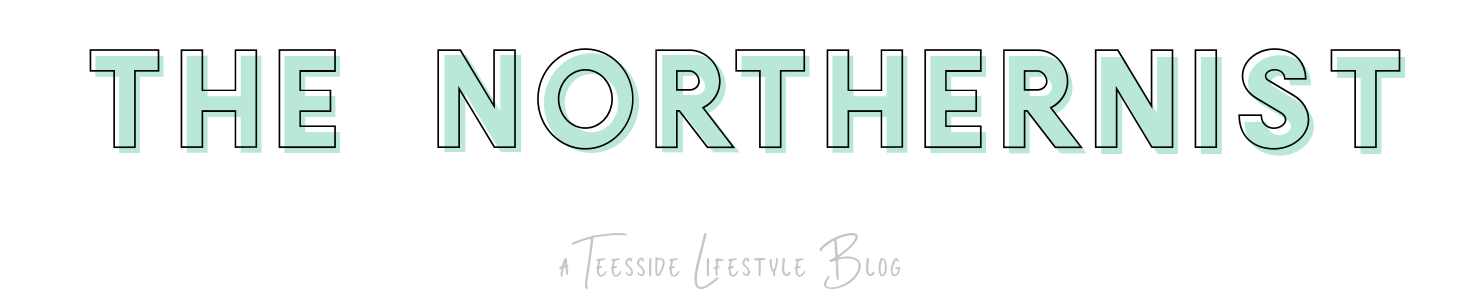 The Northernist - a Middlesbrough lifestyle and beauty blog